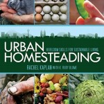 Urban Homesteading: cultivating heirloom skills for sustainable living
